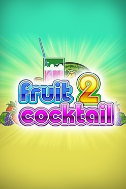 Fruit Cocktail 2 video slot